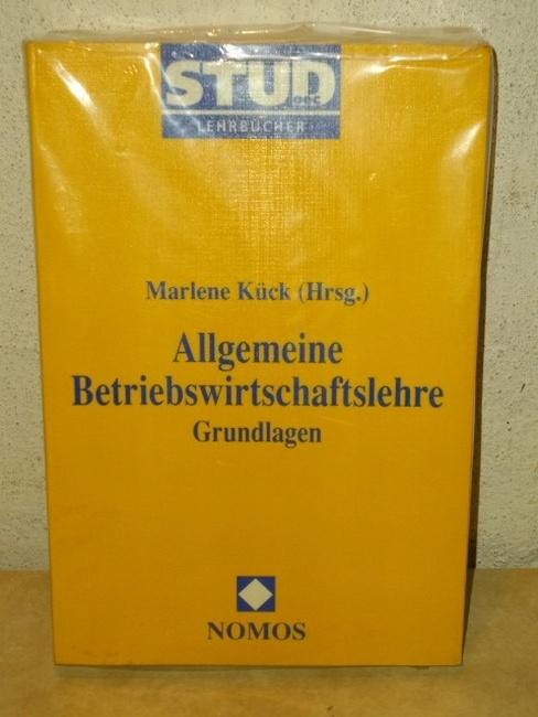 Kück, Marlene [Hrsg.]: Allgemeine Betriebswirtschaftslehre Grundlagen / Marlene Kück (Hrsg.)