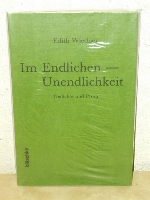 Im Endlichen - Unendlichkeit Gedichte u. Prosa / Edith Wiedner