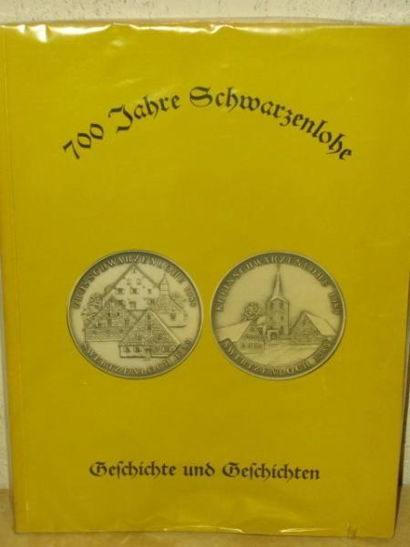 700 Jahre Schwarzenlohe 1289-1989 Geschichte und Geschichten