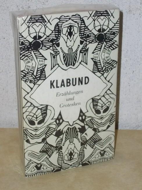 Klabund: Erzählungen und Grotesken Klabund. [Mit e. Text von Jürgen Rennert u. Linolschnitten von Hannelore Teutsch]