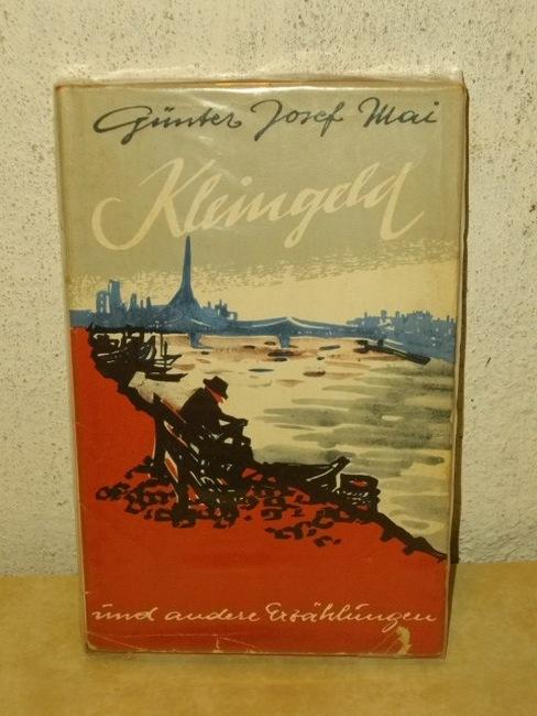 Kleingeld Erzählungen / Günter Josef Mai. [Ill.: Ilse Raddatz-Unterstein]