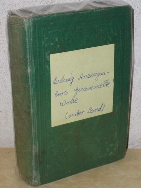 Ludwig Anzengrubers gesammelte Werke in zehn Bänden (Hier nur: 1. und 2. Band in einem Buch)