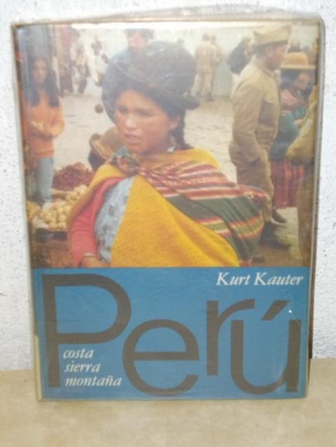 Perú costa sierra montaña ; Reisebilder / Kurt Kauter