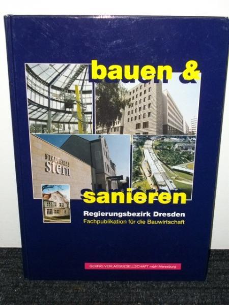 Bauen & sanieren Regierungsbezirk Dresden Fachpublikation für die Bauwirtschaft