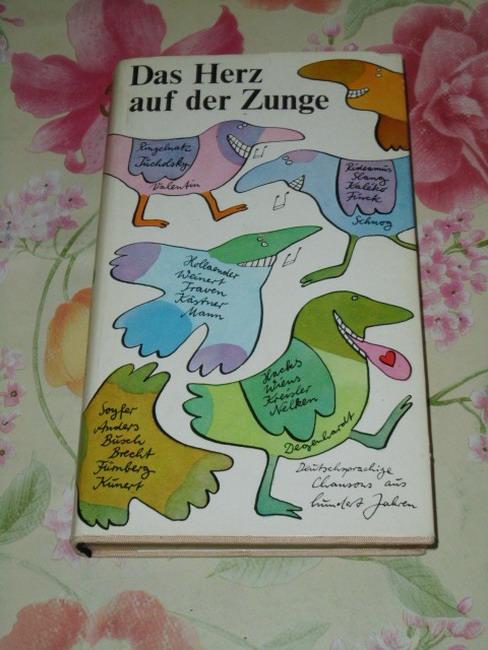 Bemmann, Helga [Hrsg.]: Das  Herz auf der Zunge deutschsprachige Chansons aus 100 Jahren / [hrsg. von Helga Bemmann] 2. Auflage