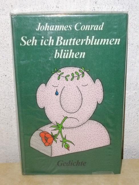 Conrad, Johannes: Seh ich Butterblumen blühen Gedichte / Johannes Conrad