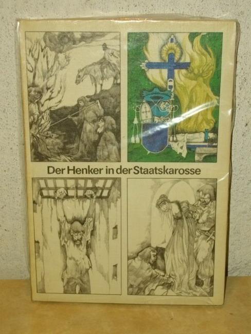 Der  Henker in der Staatskarosse Peter Kaiser ; Norbert Moc ; Heinz-Peter Zierholz