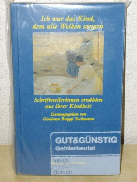 Ich war das Kind, dem alle Wolken sangen Schriftstellerinnen erzählen aus ihrer Kindheit / Giuliana Broggi Beckmann (Hrsg.)