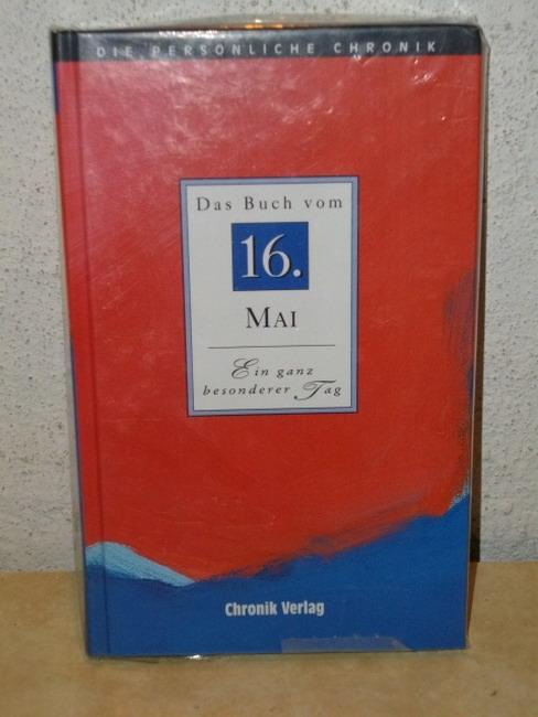Die  persönliche Chronik - Das Buch vom 16. Mai