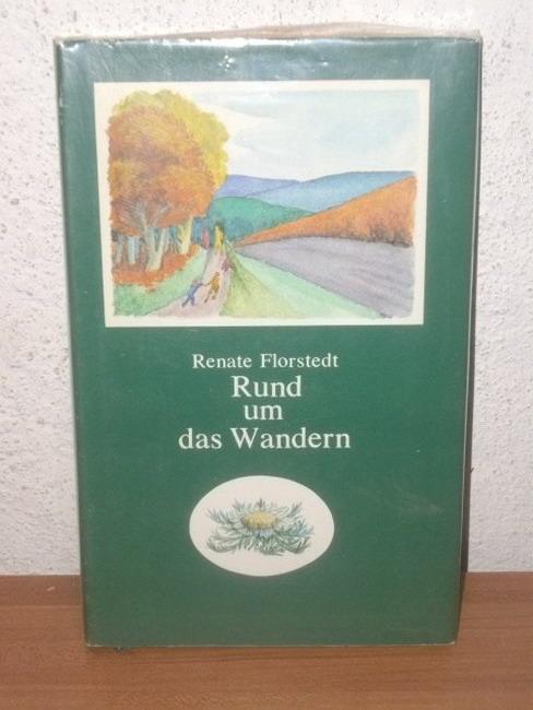 Rund um das Wandern Renate Florstedt. Mit Ill. von Helga Paditz