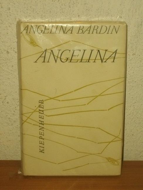 Angélina Ein Mädchen vom Lande / Angélina Bardin. Aus d. Französ. übers. von Noa Kiepenheuer