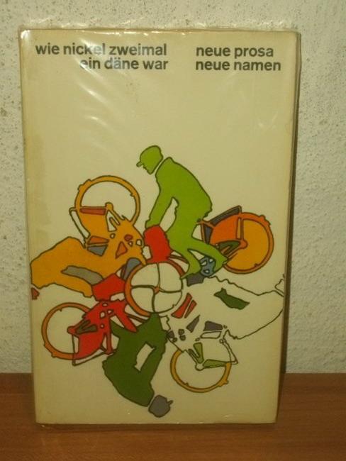 Wie Nickel zweimal ein Däne war Neue Prosa, neue Namen / [Uwe Kant]. [Zusammengestellt von Gisela Gnausch u.a.]