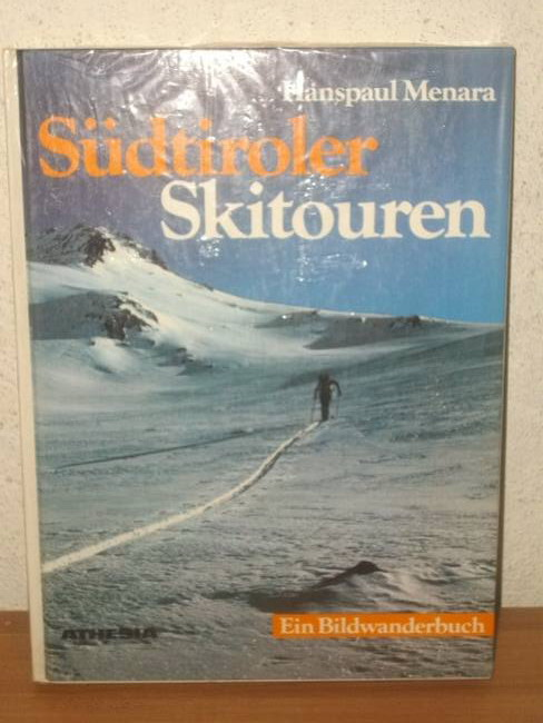 Südtiroler Skitouren e. Bildwanderbuch / Hanspaul Menara