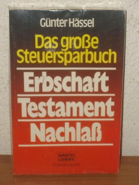 Das  grosse Steuersparbuch Erbschaft, Testament, Nachlass Günter Hässel
