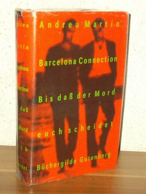 Barcelona connection + Bis dass der Mord euch scheidet zwei Kriminalromane / Andreu Martín. [Aus dem Span. von Elisabeth Müller]