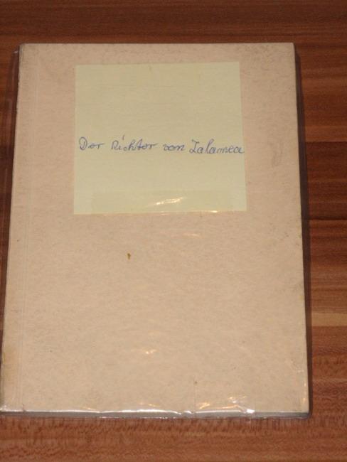 Der  Richter von Zalamea Schauspiel in 3 Aufz. / (8 Bildern) von Calderon. Freie Nachdichtg von Wilhelm von Scholz