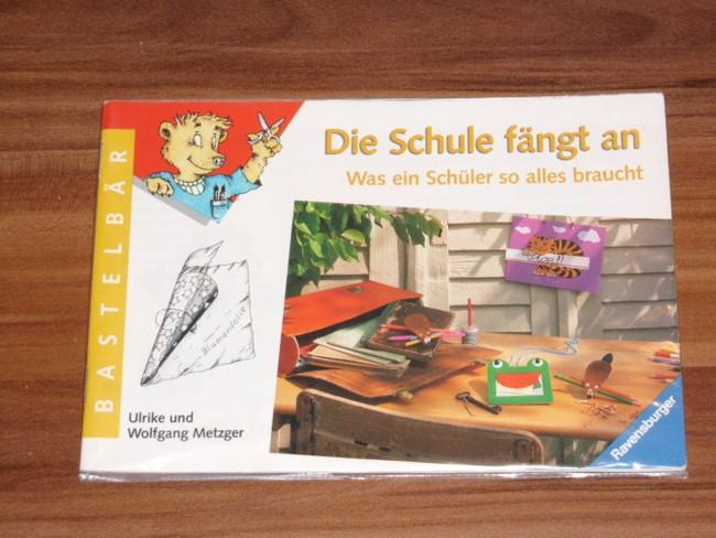 Die  Schule fängt an was ein Schüler so alles braucht / Ulrike und Wolfgang Metzger