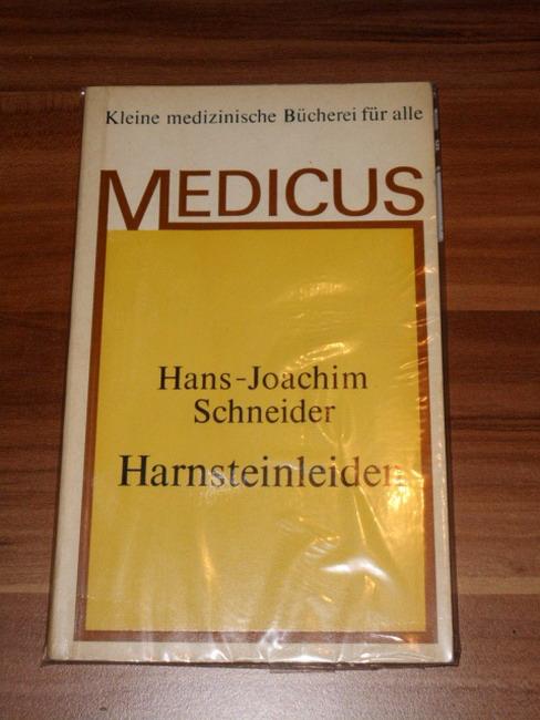 Das  Harnsteinleiden Möglichkeiten seiner Vorbeugung u. Behandlung / Hans-Joachim Schneider. Mit e. Vorw. von E. Hienzsch