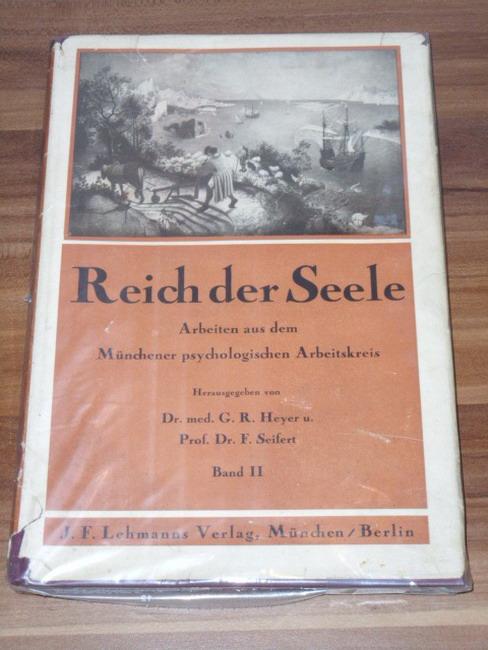 Reich der Seele Band II Arbeiten aus dem Münchener psychologischen Arbeitskreis. Mit 15 Abb. auf 4 Tafeln