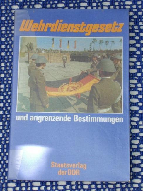 Wehrdienstgesetz und angrenzende Bestimmungen : Textausg. mit Anm. u. Sachreg. hrsg. vom Ministerium für Nationale Verteidigung 1. Aufl.