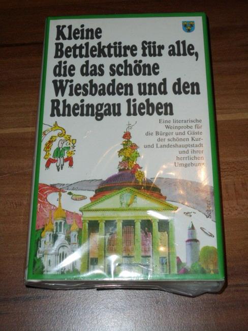 Kleine Bettlektüre für alle, die das schöne Wiesbaden und den Rheingau lieben