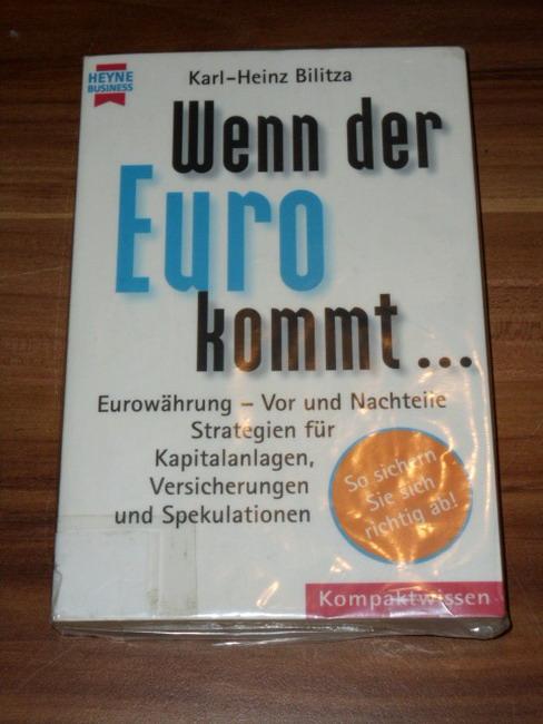 Wenn der Euro kommt ... Eurowährung - Vor- und Nachteile ; Strategien für Kapitalanleger ; Versicherungen und Spekulationen. Heyne-Bücher : 22, Heyne Kompaktwissen ; Nr. 366 : Heyne Business 3. Auflage