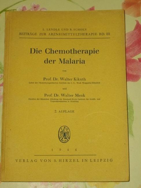 Beiträge zur Arzneimitteltherapie ; Bd. 3 T. 1., Die Chemotherapie der Malaria 2. Aufl.