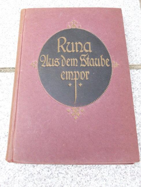 Aus dem Staube empor!. Erzählg von Runa (E. Beskow). Einzig berecht. Übers. aus d. Schwed. von M. E. Fischer 6.-10. Tsd.