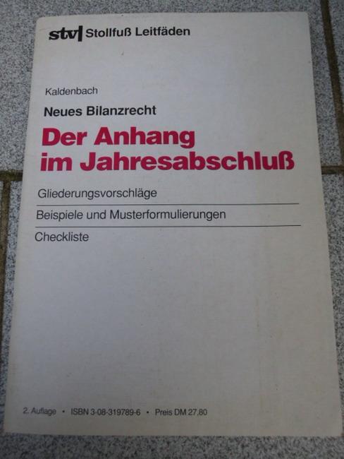 Neues Bilanzrecht - Der Anhang im Jahresabschluß (Gliederungsvorschläge, Beispiele und Musterformulierungen, Checkliste) 2. Auflage