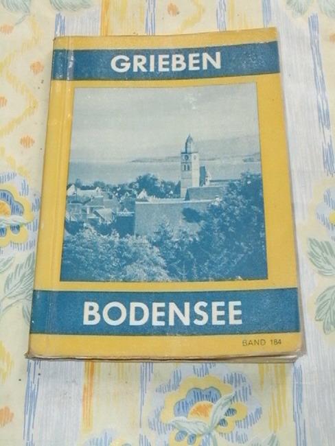Bodensee : Dt., schweizerisches u. österreich. Ufer mit Vorarlberg Grieben-Reiseführer ; Bd. 184 11. Aufl.