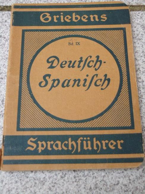 Deutsch-Spanisch Praktischer Sprachführer Zweite Auflage, Griebens Reise-Sprachführer Band IX