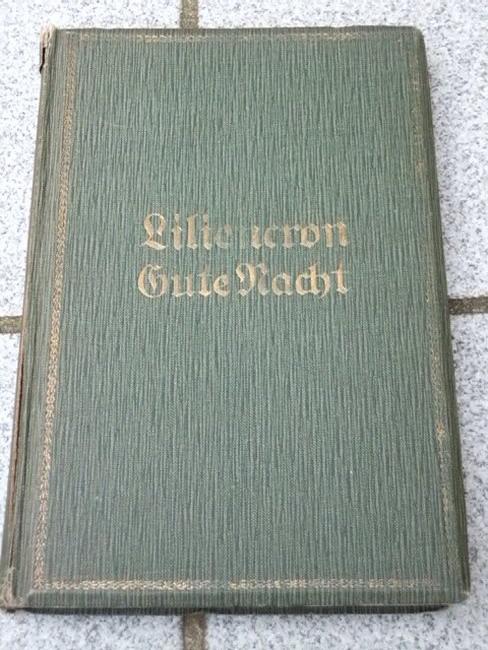 Liliencron, Detlev von: Gute Nacht : Hinterlassene Gedichte. von Detlev v[on] Liliencron 1. - 6. Aufl.