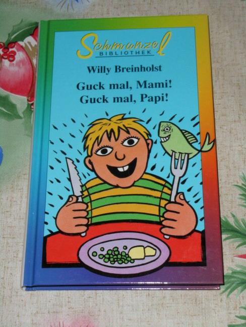 Breinholst, Willy: Guck mal, Mami! Guck mal Papi! Aus dem Dänischen von Wiebke Bösche Schmunzel Bibliothek