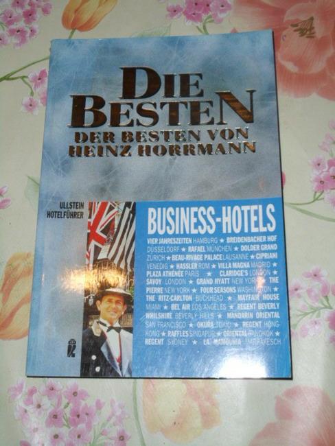 Business-Hotels. Die Besten der Besten. Ullstein Hotelführer. Ullstein ; Nr. 35263
