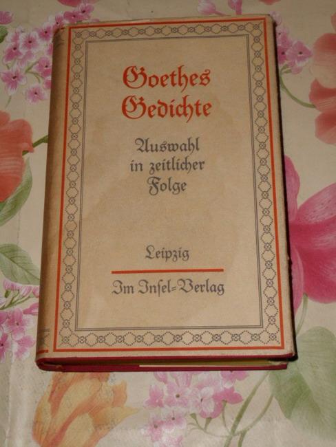 Goethe, Johann Wolfgang von und Max Hecker: Gedichte. [Johann Wolfgang von] Goethes. Ausw. in zeitl. Folge  [Ausw. u. Text bearb. v. Max Hecker] 19-23. Tsd.