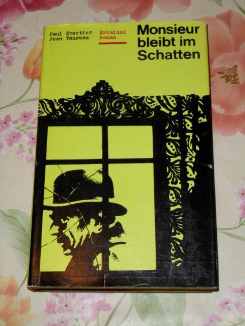 Monsieur bleibt im Schatten : Kriminalroman. 5. Auflage