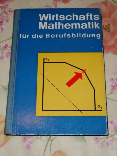 Wirtschaftsmathematik für die Berufsbildung. [Heinz Körth ; Erhard Förster] 2., durchgesehene Auflage