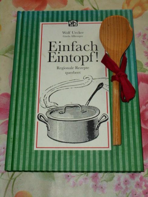 Einfach Eintopf! : regionale Rezepte querbeet. Wolf Uecker ; Gisela Allkemper