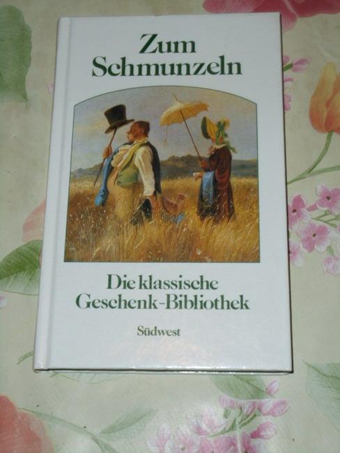 Zum Schmunzeln Die klassische Geschenk-Bibliothek 16. - 20. Tsd.