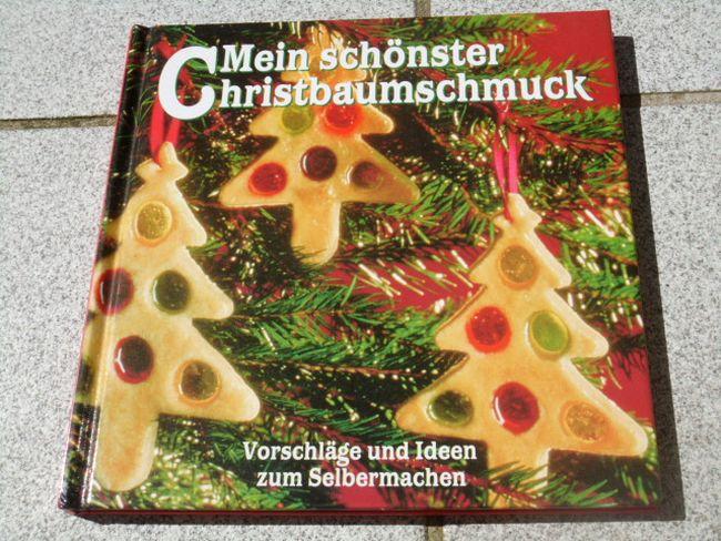 Mein schönster Christbaumschmuck : Vorschläge und Ideen zum Selbermachen Dt. Erstausg.