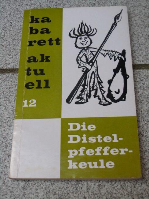 Harnisch, Hans: Die Distelpfefferkeule : Gemischter Kabarettquerschnitt. [Ill.: Irene Ifflaender], Kabarett aktuell ; 12