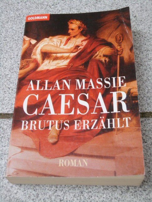 Cäsar : Brutus erzählt ; Roman. Aus dem Engl. von Rainer Schmidt, Goldmann ; 42558 Ungekürzte Ausg., genehmigte Taschenbuchausg.