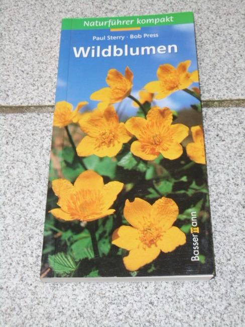Wildblumen. Paul Sterry ; Bob Press. [Übers.: Karin Meier ; Wernher Laufer], Naturführer kompakt