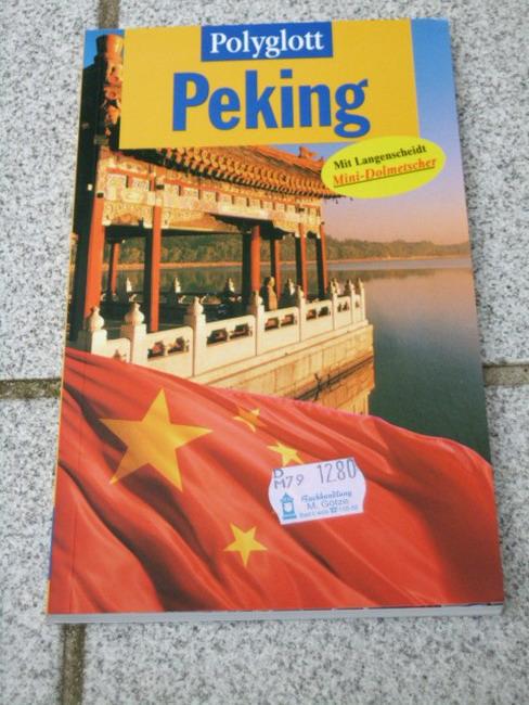 Peking. Polyglott-Reiseführer ; 910 1. Aufl.