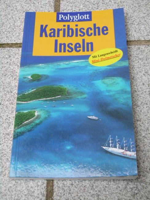 Karibische Inseln : Jamaika, Puerto Rico, Kleine Antillen. [Kt. und Pl. : Gundula Hövelmann], Polyglott-Reiseführer ; 819 1. Aufl.