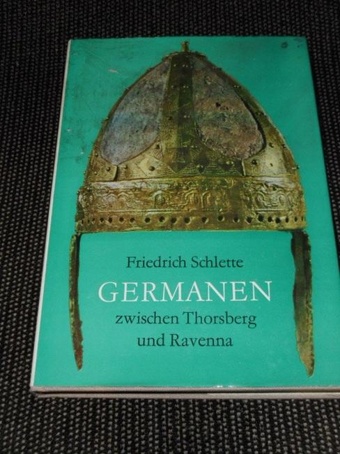Schlette, Friedrich: Germanen zwischen Thorsberg und Ravenna : Kulturgeschichte d. Germanen bis z. Ausgang d. Völkerwanderung. [Kt.: Gerhard Pippig. Ill.: Erhard Schreier] 1. Aufl., 1. - 15. Tsd.