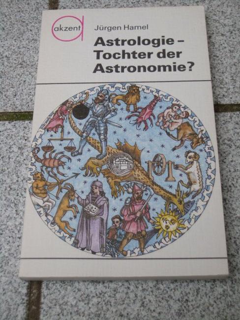 Astrologie - Tochter der Astronomie?. Zeichn. von Werner Ruhner, Akzent ; 85 1. Aufl., 1. - 30. Tsd.