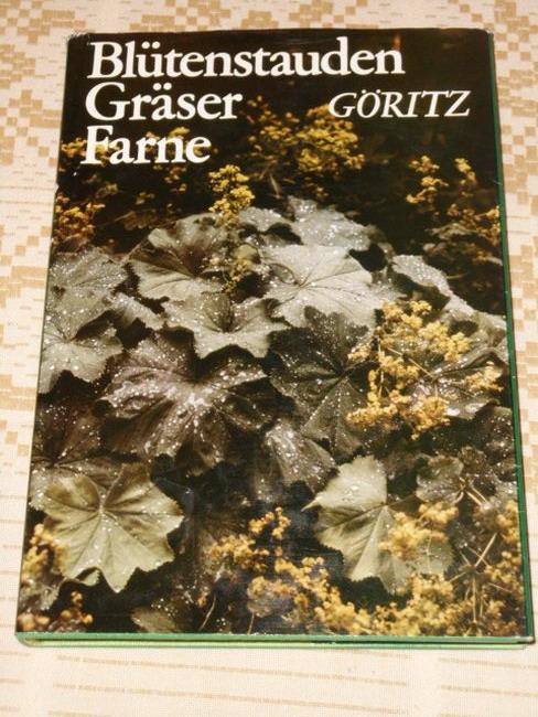Blütenstauden, Gräser, Farne : Eigenschaften, Ansprüche, Verwendung. [Zeichn.: Ernst Halwass. Farbbilder Peter Altmann ...] 1. Aufl.