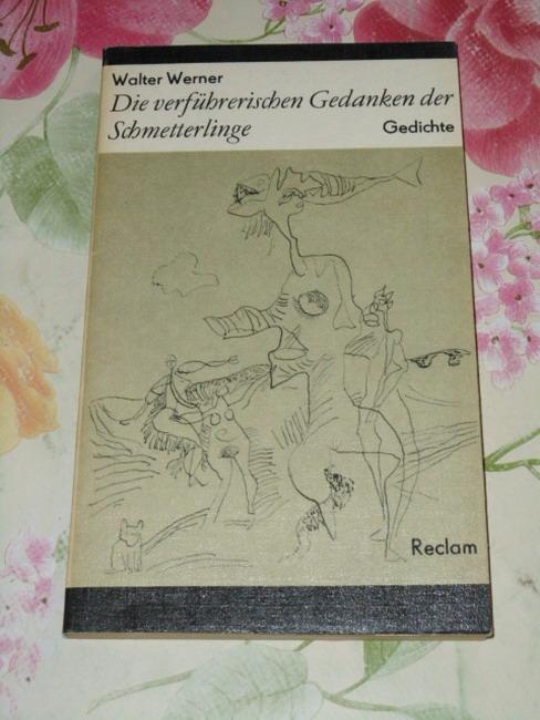 Die verführerischen Gedanken der Schmetterlinge : Gedichte. [Hrsg. von Adolf Endler], Reclams Universal-Bibliothek ; Bd. 774 : Belletristik 1. Aufl.