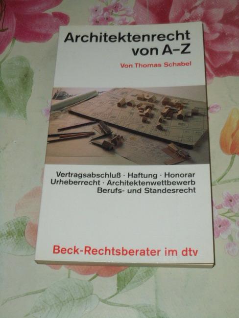 Architektenrecht von A - Z. von, dtv ; 5069 : Beck-Rechtsberater Stand: 1. Mai 1991